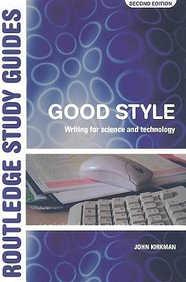 John Kirkman: Good style. writing for science and technology